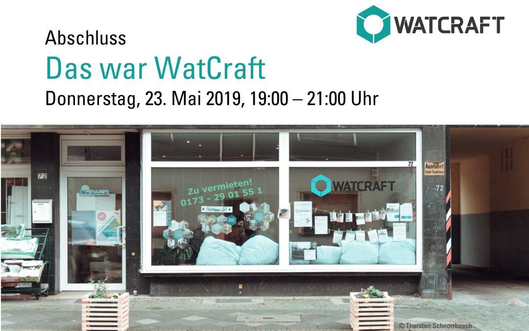 Einladung zur vorläufigen Abschlussveranstaltung am Donnerstag ins WatCraft!